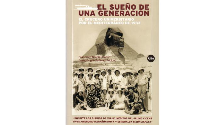 cubierta de El sueño de una generación: el crucero universitario por el Mediterráneo de 1933 de Francisco Gracia Alonso, Josep Maria Fullola i Pericot, 2006